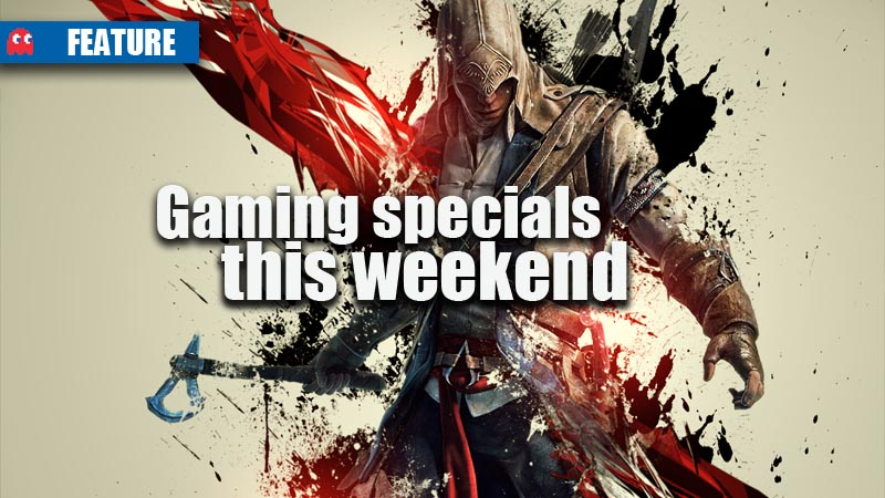 gaming specials this weekend
